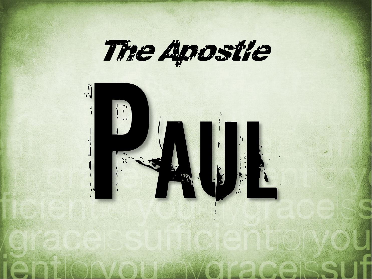 The Apostle Paul Part 6 Berean Baptist Church